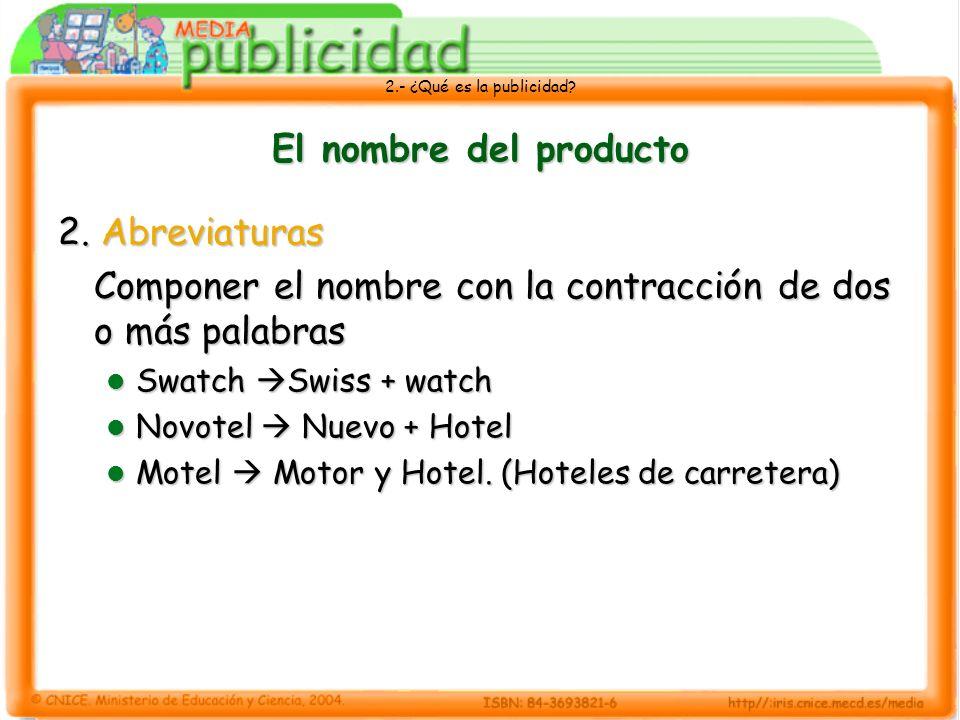 2.- ¿Qué es la publicidad.El nombre del producto 3.