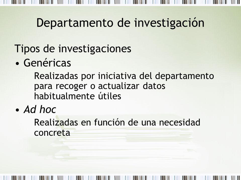 Departamento de investigación Tipos de investigaciones Genéricas Realizadas por iniciativa del departamento para recoger o actualizar datos habitualme