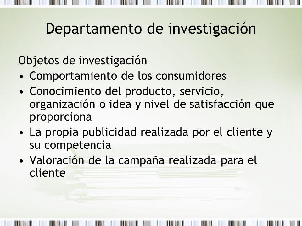 Departamento de investigación Objetos de investigación Comportamiento de los consumidores Conocimiento del producto, servicio, organización o idea y n