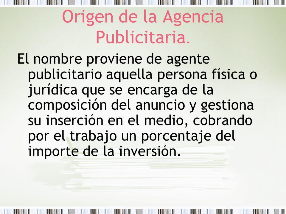 Siglo XIX Aparece el agente publicitario: Era intermediario entre el anunciante y los diarios.