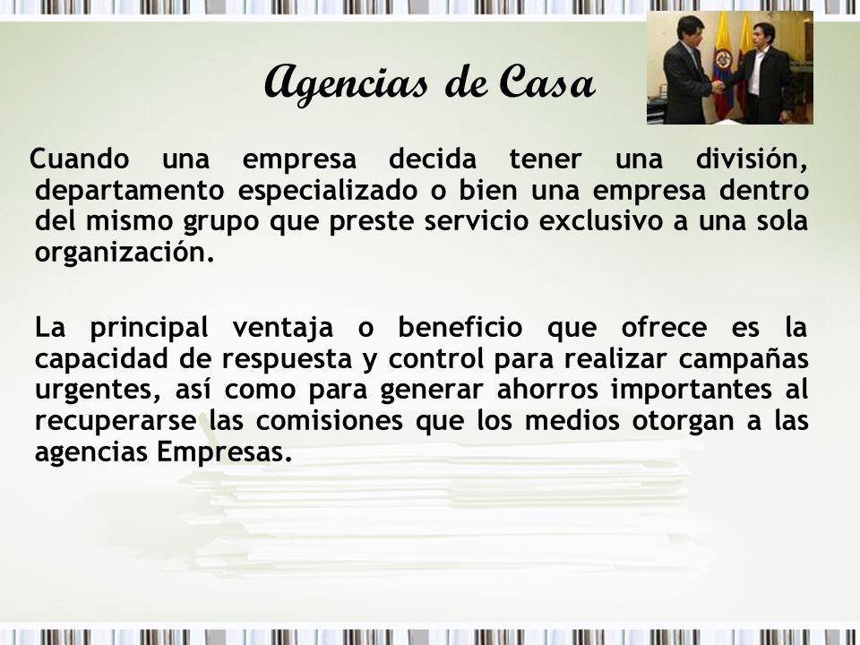 Agencias de Casa Cuando una empresa decida tener una división, departamento especializado o bien una empresa dentro del mismo grupo que preste servici
