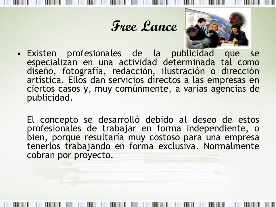 Free Lance Existen profesionales de la publicidad que se especializan en una actividad determinada tal como diseño, fotografía, redacción, ilustración
