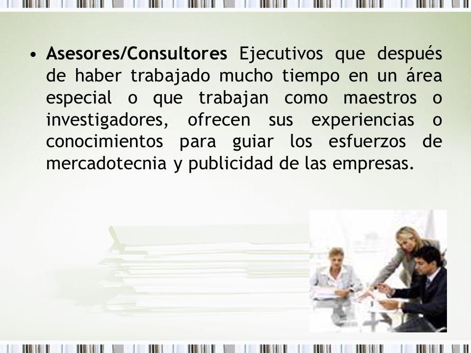 Asesores/Consultores Ejecutivos que después de haber trabajado mucho tiempo en un área especial o que trabajan como maestros o investigadores, ofrecen