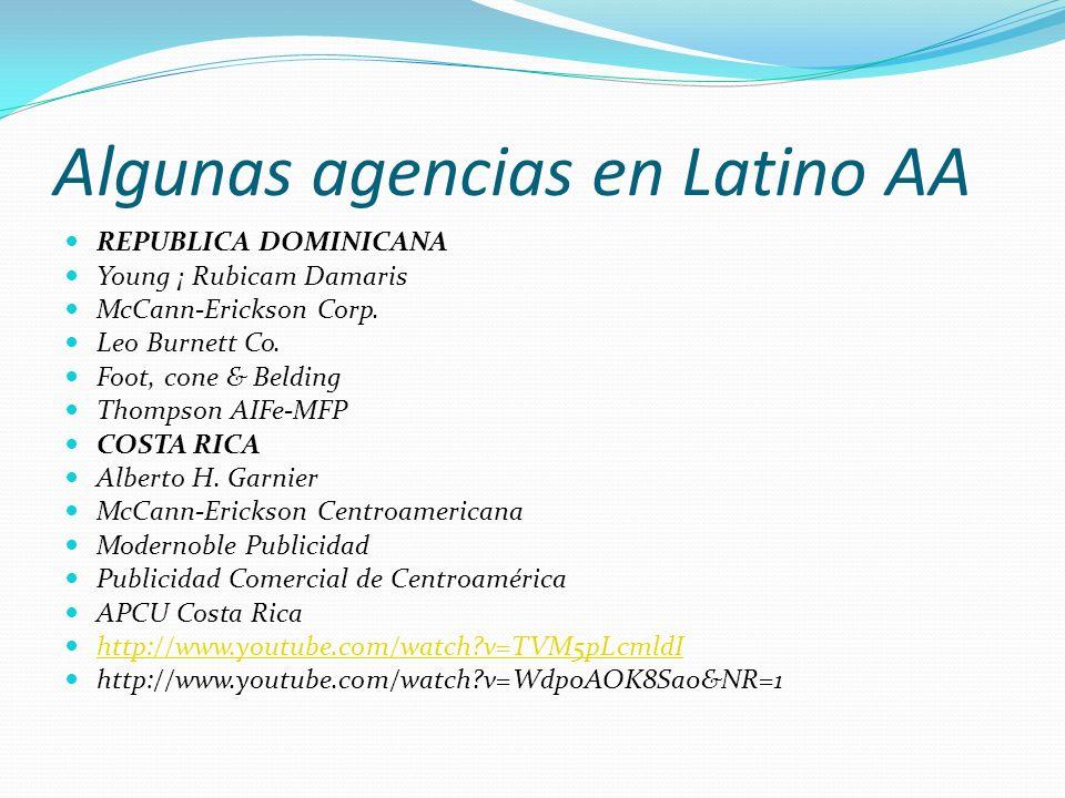 Algunas agencias en Latino AA REPUBLICA DOMINICANA Young ¡ Rubicam Damaris McCann-Erickson Corp.