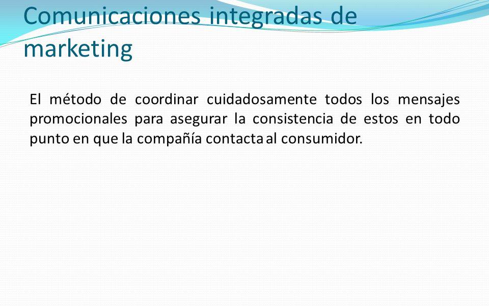 Comunicaciones integradas de marketing El método de coordinar cuidadosamente todos los mensajes promocionales para asegurar la consistencia de estos e