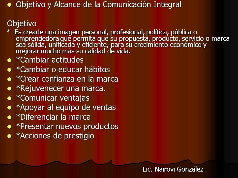 Objetivo y Alcance de la Comunicación Integral Objetivo y Alcance de la Comunicación Integral La comunicación integral es una herramienta estratégica