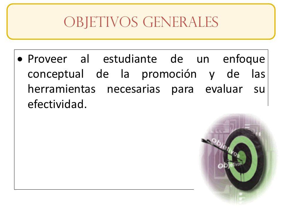 Slide 1-4 OBJETIVOS Proveer al estudiante de un enfoque conceptual de la promoción y de las herramientas necesarias para evaluar su efectividad. OBJET