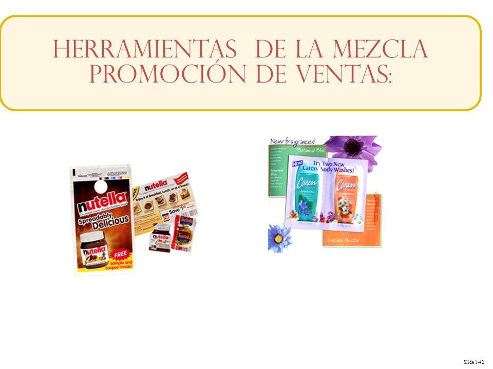 Slide 1-42 Herramientas de la Mezcla Promoción de Ventas: