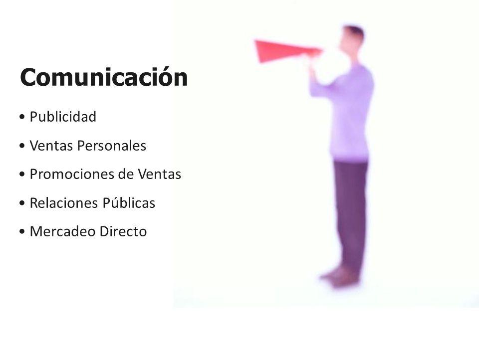 Comunicación Publicidad Ventas Personales Promociones de Ventas Relaciones Públicas Mercadeo Directo