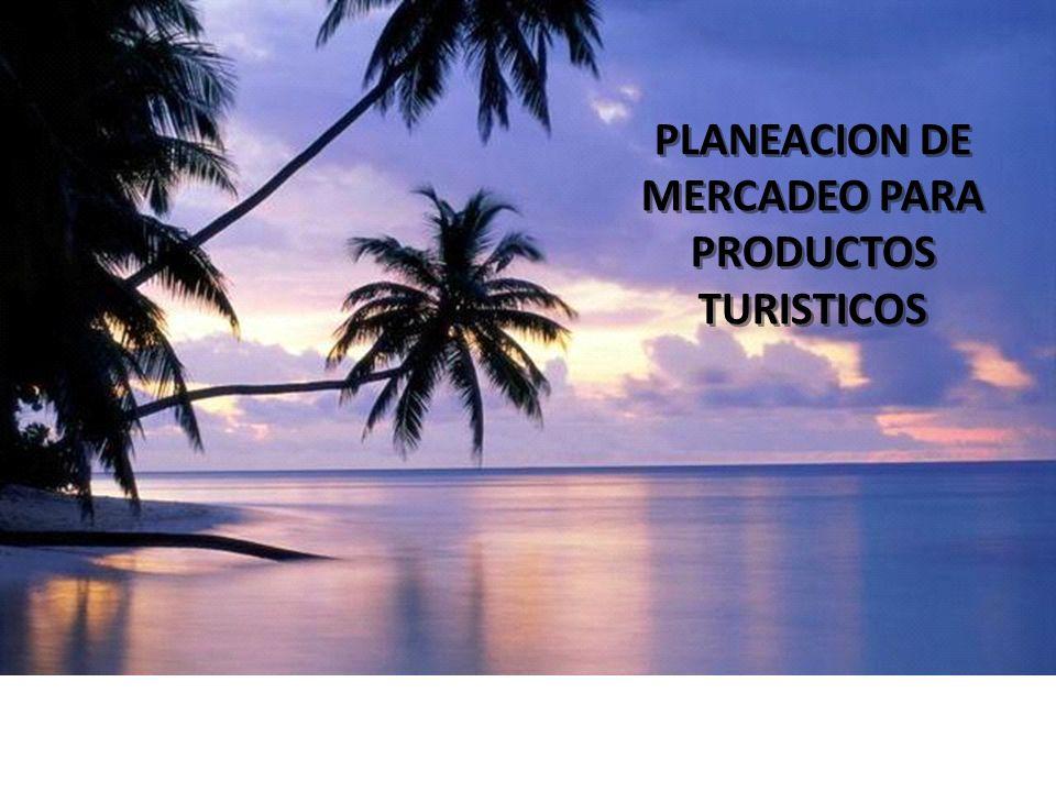 PLANEACION DE MERCADEO PARA PRODUCTOS TURISTICOS