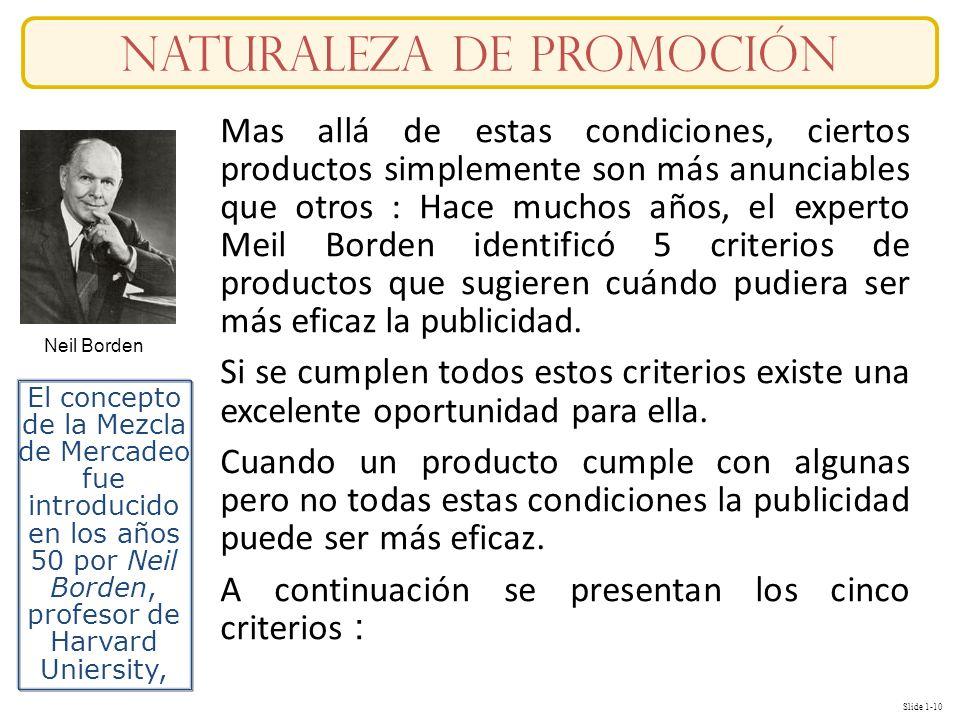 Slide 1-10 naturaleza DE Promoción Mas allá de estas condiciones, ciertos productos simplemente son más anunciables que otros : Hace muchos años, el e