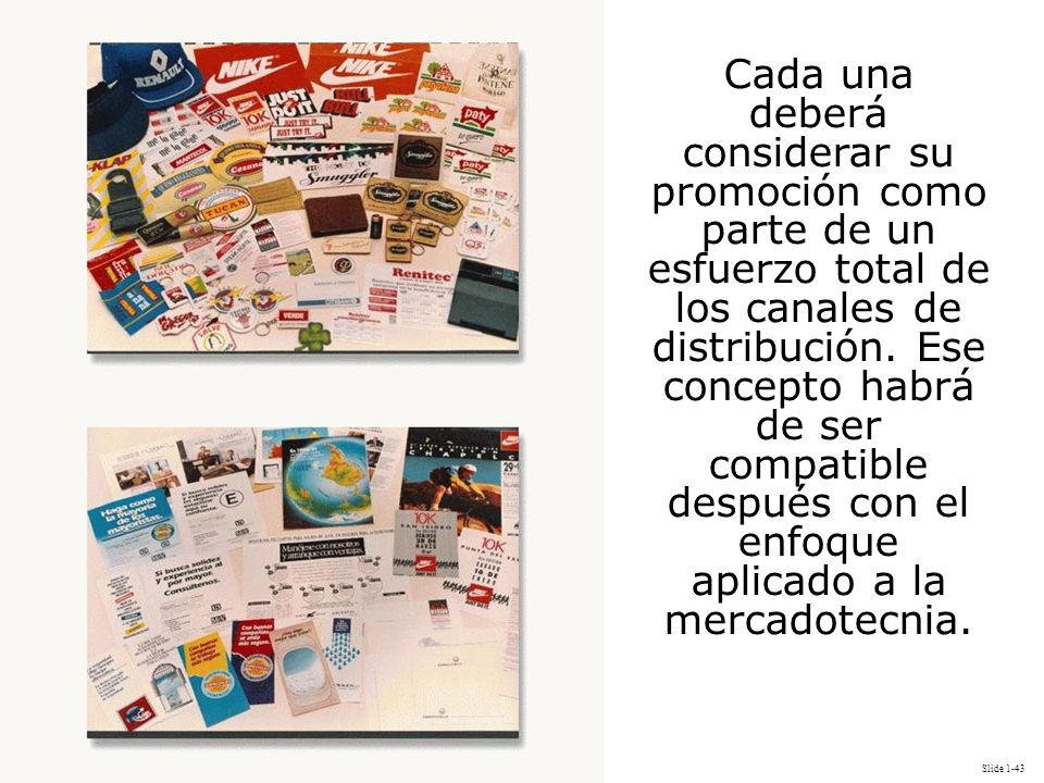 Slide 1-43 Cada una deberá considerar su promoción como parte de un esfuerzo total de los canales de distribución. Ese concepto habrá de ser compatibl