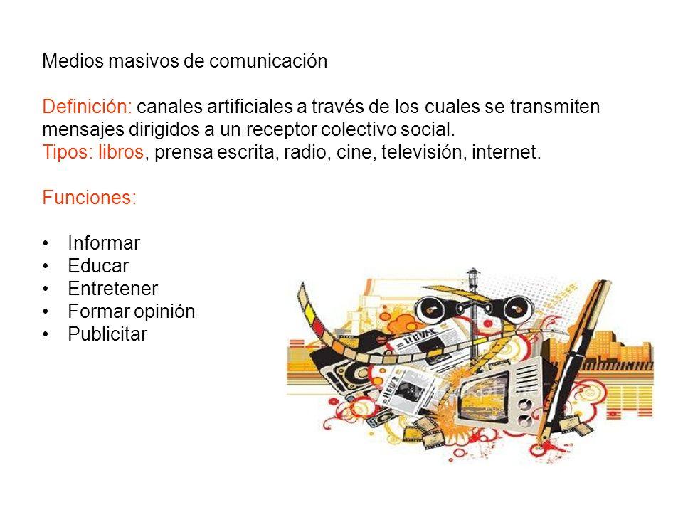 Medios masivos de comunicaci ó n Definici ó n:canales artificiales a trav é s de los cuales setransmiten mensajes dirigidos a un receptor colectivosoc