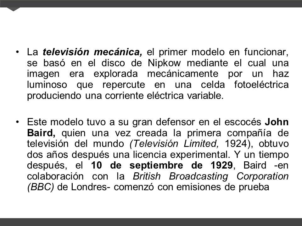 La televisión mecánica, el primer modelo en funcionar, se basó en el disco de Nipkow mediante el cual una imagen era explorada mecánicamente por un haz luminoso que repercute en una celda fotoeléctrica produciendo una corriente eléctrica variable.