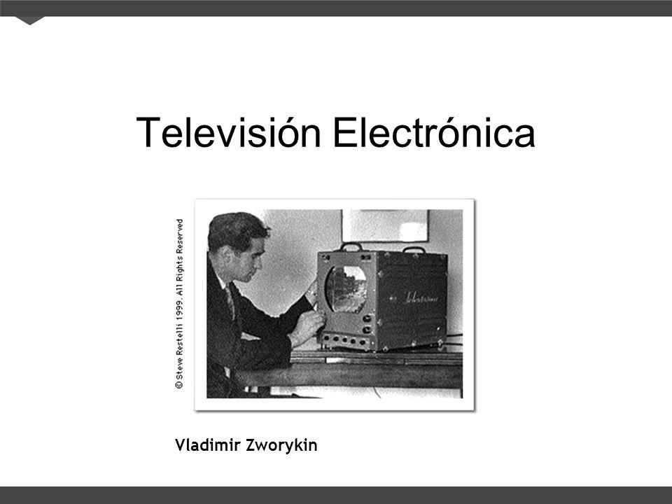 Televisión Electrónica Vladimir Zworykin