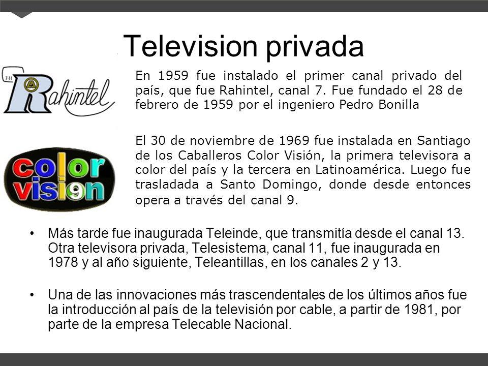 Television privada Más tarde fue inaugurada Teleinde, que transmitía desde el canal 13.