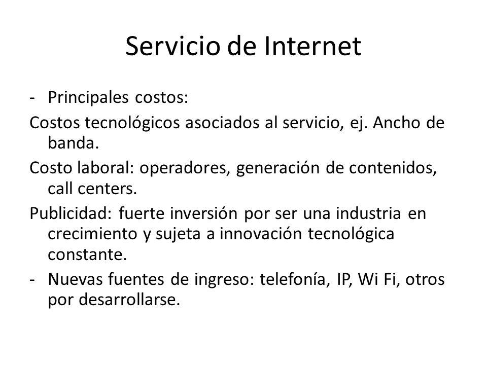Servicio de Internet -Principales costos: Costos tecnológicos asociados al servicio, ej.