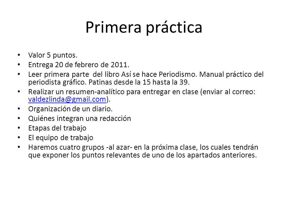Primera práctica Valor 5 puntos. Entrega 20 de febrero de 2011.