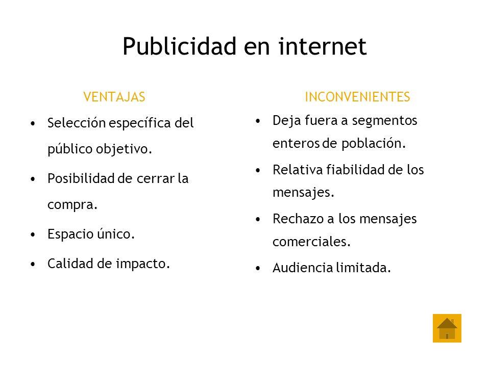 Publicidad en internet VENTAJAS Selección específica del público objetivo. Posibilidad de cerrar la compra. Espacio único. Calidad de impacto. INCONVE