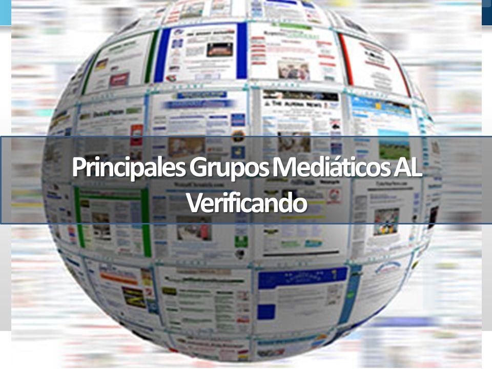 Principales Grupos Mediáticos AL Verificando