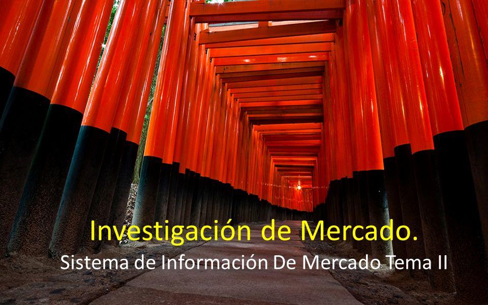 Investigación de Mercado. Sistema de Información De Mercado Tema II