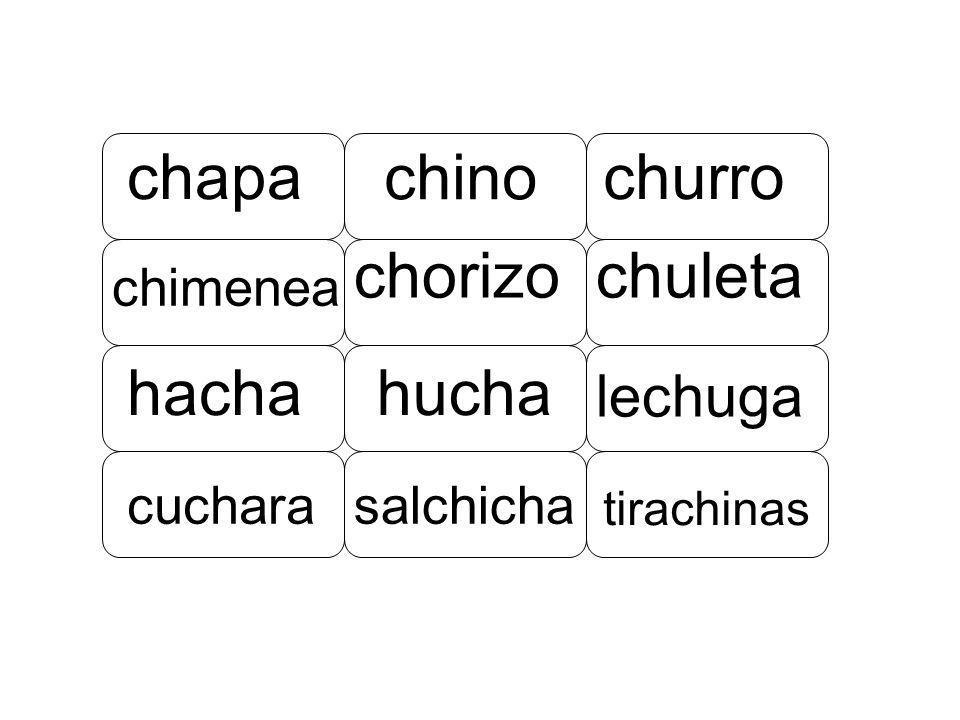 chapa chino churro chimenea chorizochuleta hachahucha lechuga cucharasalchicha tirachinas