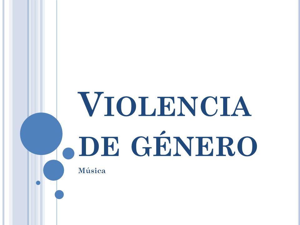 V IOLENCIA DE GÉNERO Tipo de violencia física o psicológica ejercida por cuestión de sexo.