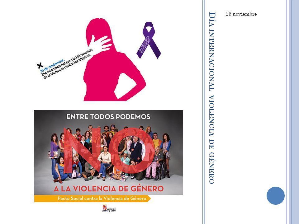 D ÍA INTERNACIONAL VIOLENCIA DE GÉNERO 25 noviembre