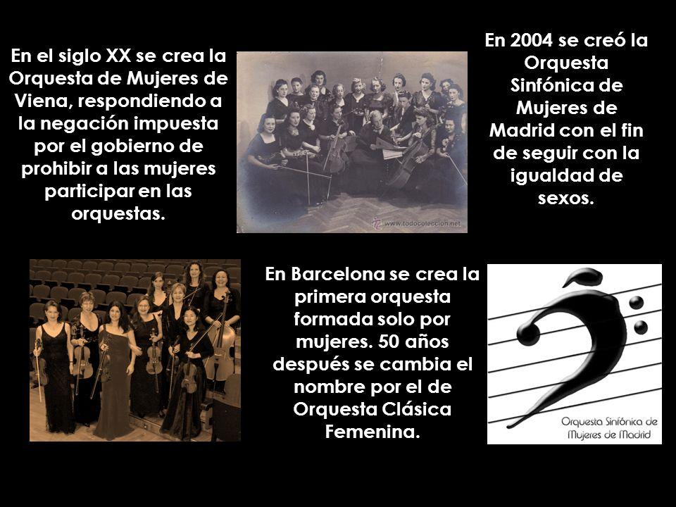 En el siglo XX se crea la Orquesta de Mujeres de Viena, respondiendo a la negación impuesta por el gobierno de prohibir a las mujeres participar en la