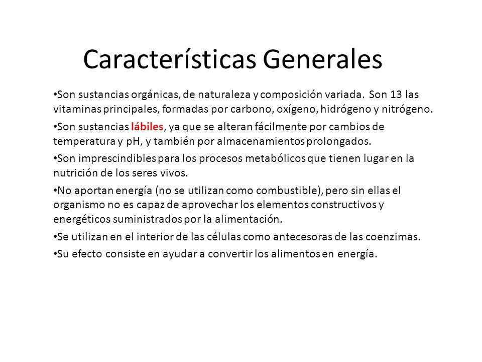 Características Generales Son sustancias orgánicas, de naturaleza y composición variada. Son 13 las vitaminas principales, formadas por carbono, oxíge