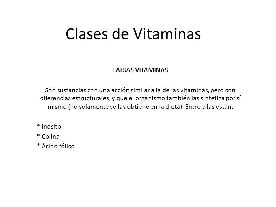 Clases de Vitaminas FALSAS VITAMINAS Son sustancias con una acción similar a la de las vitaminas, pero con diferencias estructurales, y que el organis