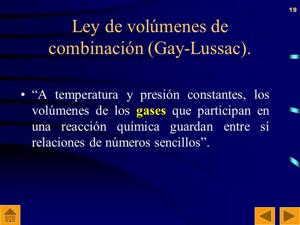 18 Hipótesis de Avogadro. A una presión y a una temperatura determinados en un volumen concreto habrá el mismo número de moléculas de cualquier gas. E