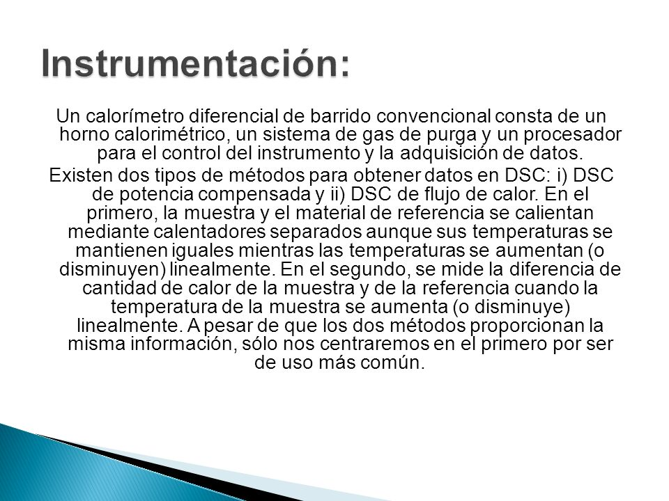 Un calorímetro diferencial de barrido convencional consta de un horno calorimétrico, un sistema de gas de purga y un procesador para el control del in