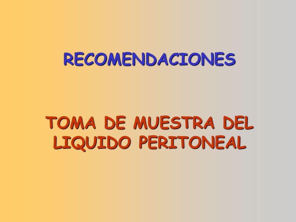 RECOMENDACIONES TOMA DE MUESTRA DEL LIQUIDO PERITONEAL