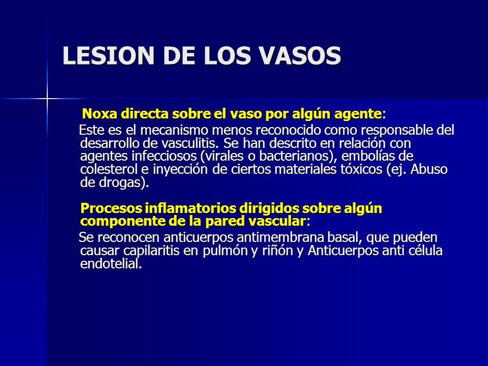 LESION DE LOS VASOS Noxa directa sobre el vaso por algún agente: Noxa directa sobre el vaso por algún agente: Este es el mecanismo menos reconocido co