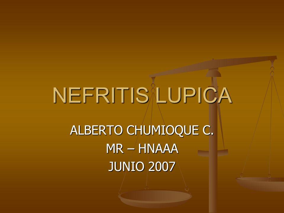 NEFRITIS LUPICA ALBERTO CHUMIOQUE C. MR – HNAAA JUNIO 2007