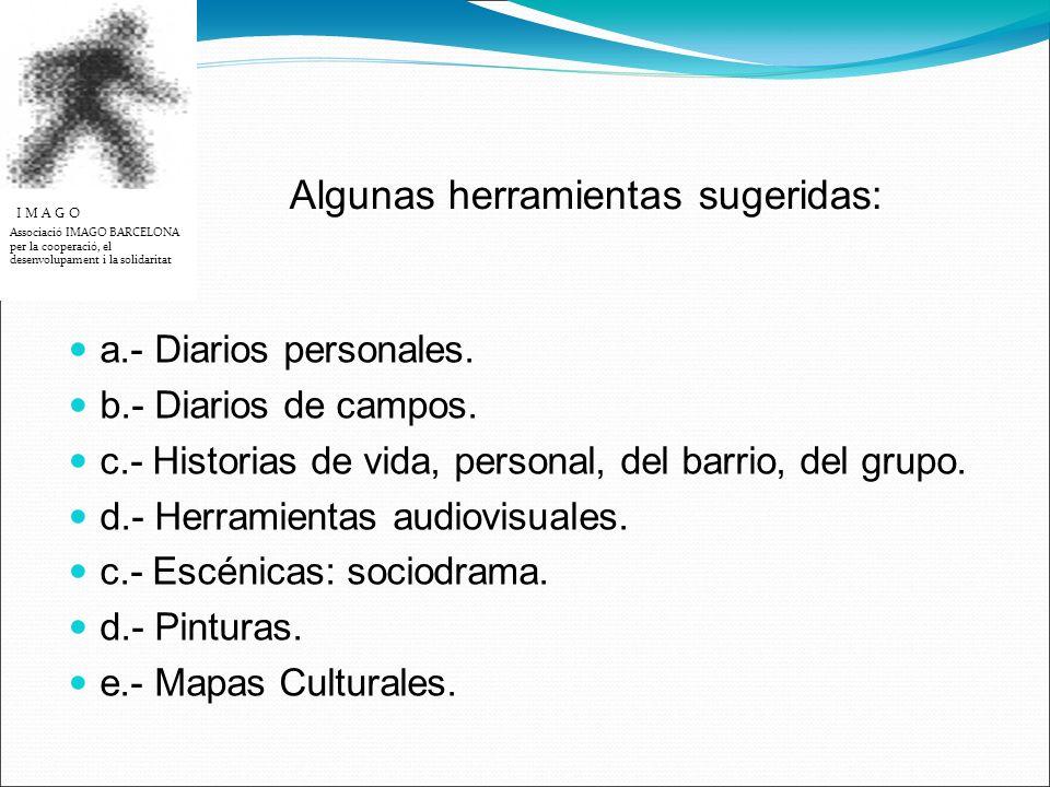 a.- Diarios personales. b.- Diarios de campos.