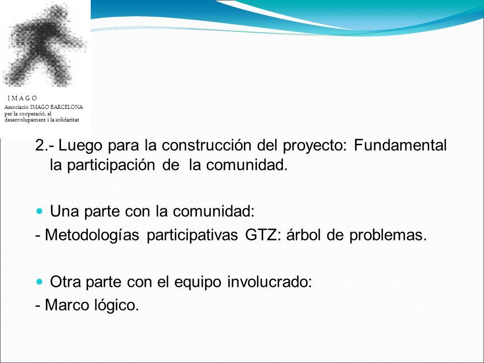 2.- Luego para la construcción del proyecto: Fundamental la participación de la comunidad.