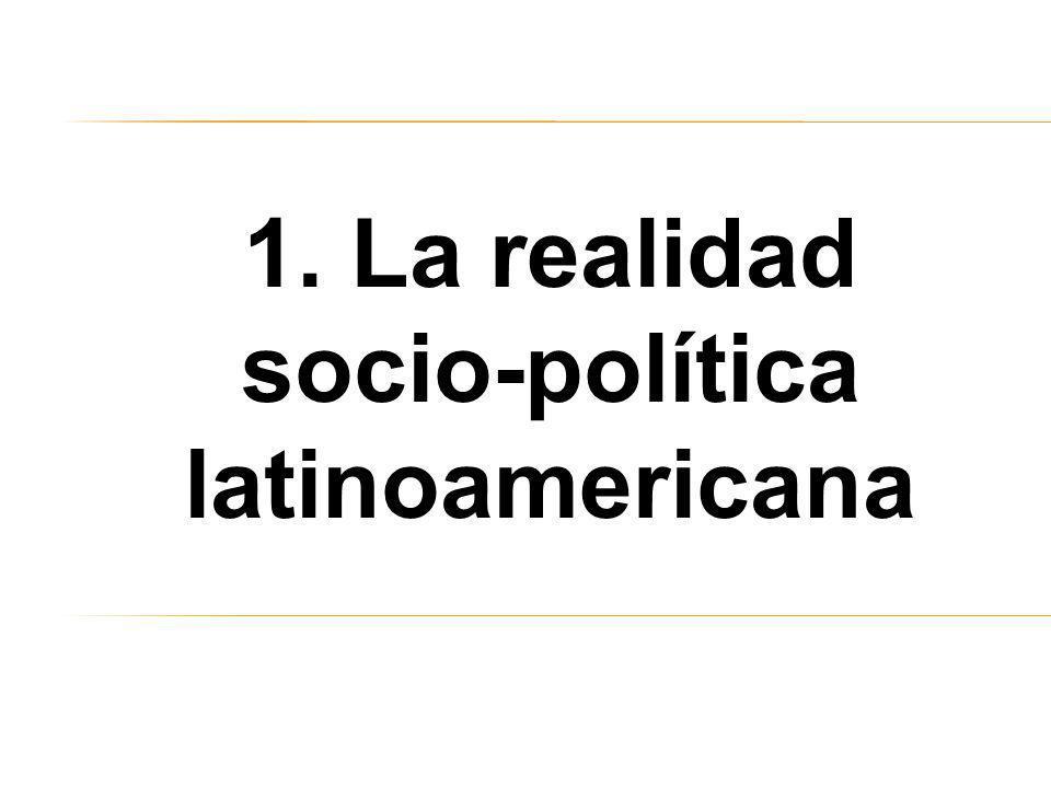 1. La realidad socio-política latinoamericana