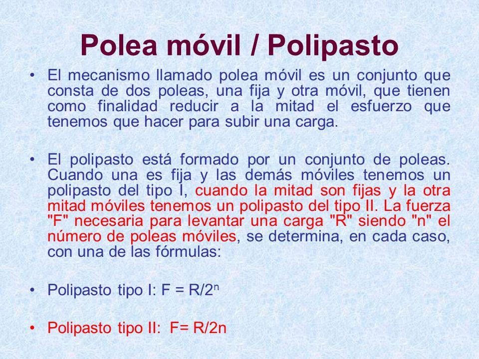El mecanismo llamado polea móvil es un conjunto que consta de dos poleas, una fija y otra móvil, que tienen como finalidad reducir a la mitad el esfue