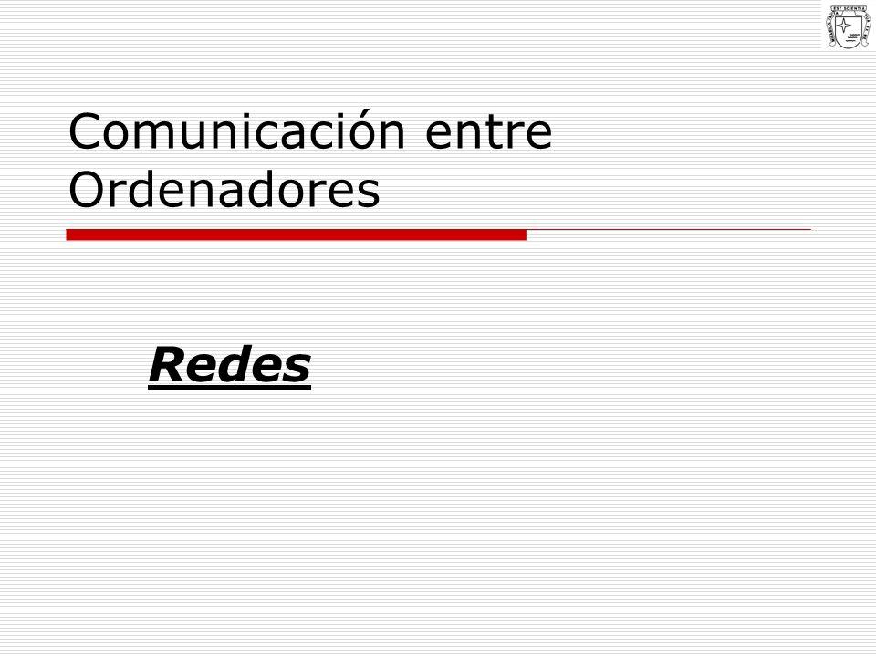 Comunicación entre Ordenadores Redes