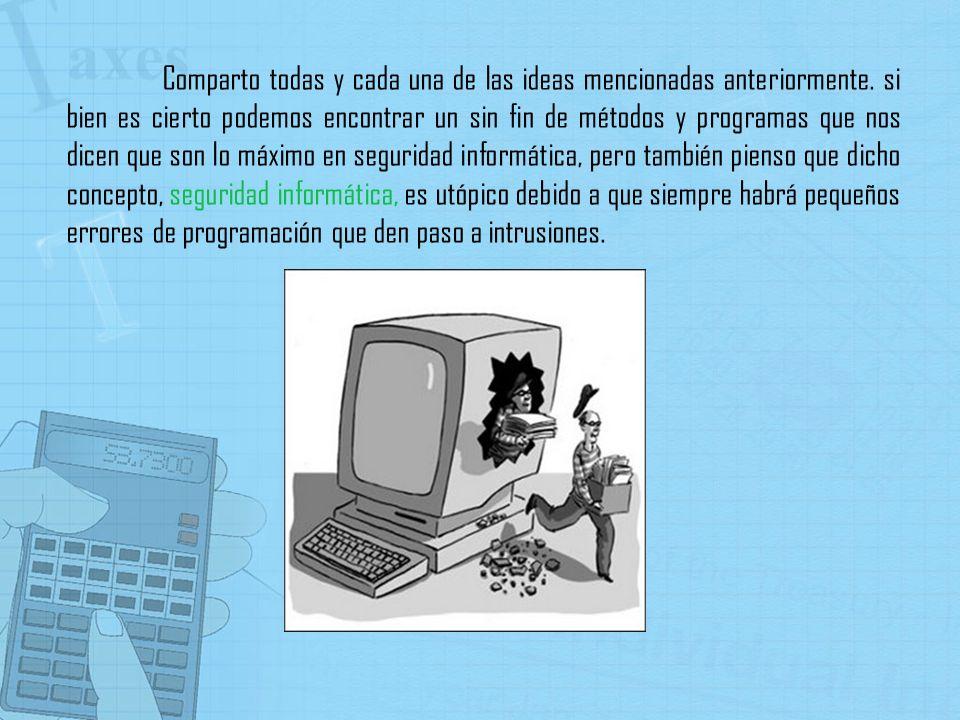 El hacker es una de las denominaciones de mayor prestigio en el sentido del conocimiento tecnológico, sin embargo los hackers son quienes cometieron delitos informáticos.