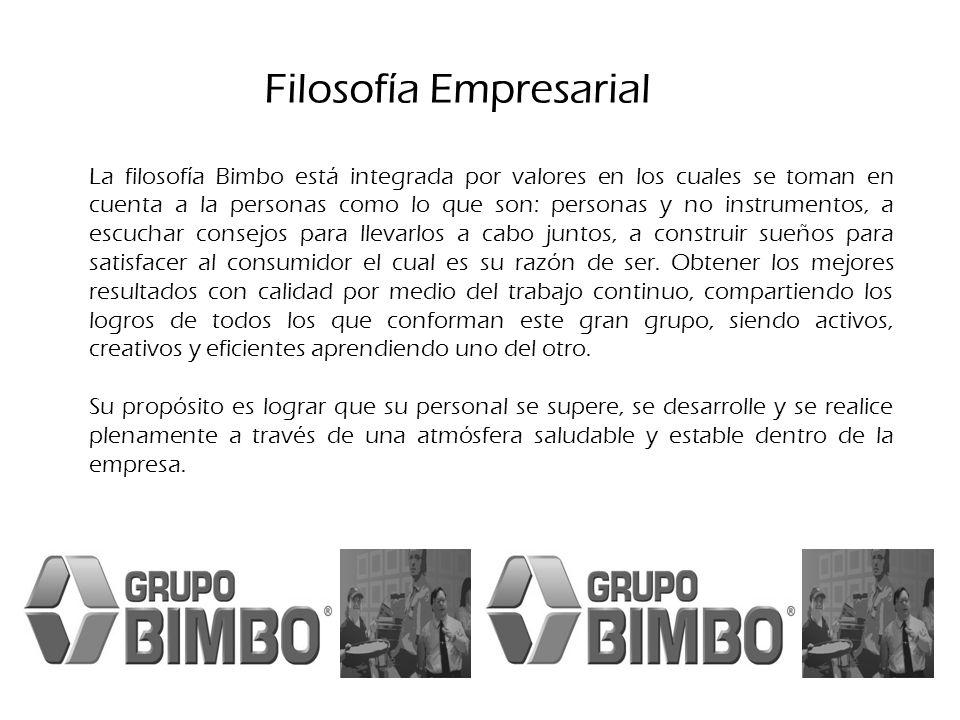 Filosofía Empresarial La filosofía Bimbo está integrada por valores en los cuales se toman en cuenta a la personas como lo que son: personas y no inst