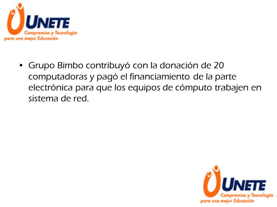 Grupo Bimbo contribuyó con la donación de 20 computadoras y pagó el financiamiento de la parte electrónica para que los equipos de cómputo trabajen en