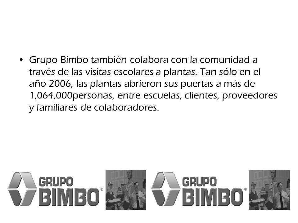 Grupo Bimbo también colabora con la comunidad a través de las visitas escolares a plantas. Tan sólo en el año 2006, las plantas abrieron sus puertas a