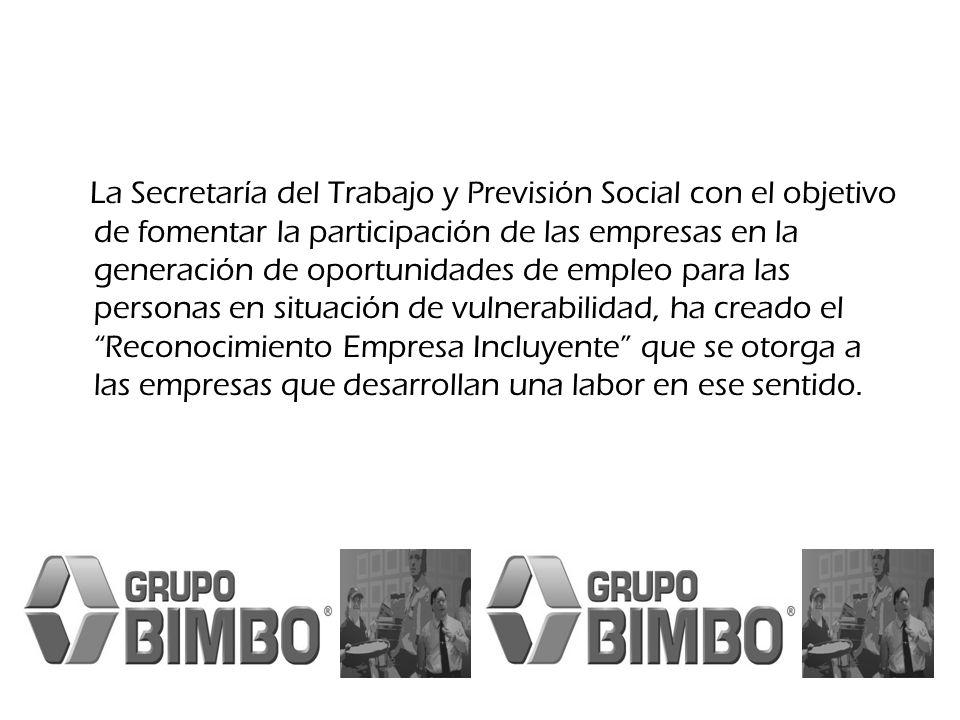 Bimbo ha impulsado el proceso de Empresa Incluyente.