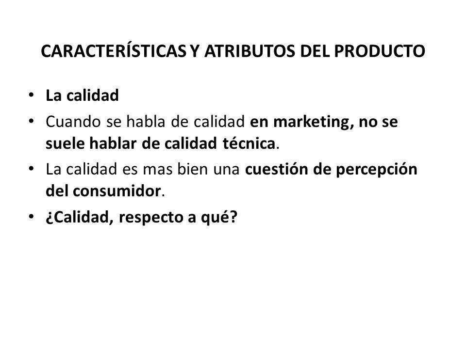 La calidad Cuando se habla de calidad en marketing, no se suele hablar de calidad técnica. La calidad es mas bien una cuestión de percepción del consu