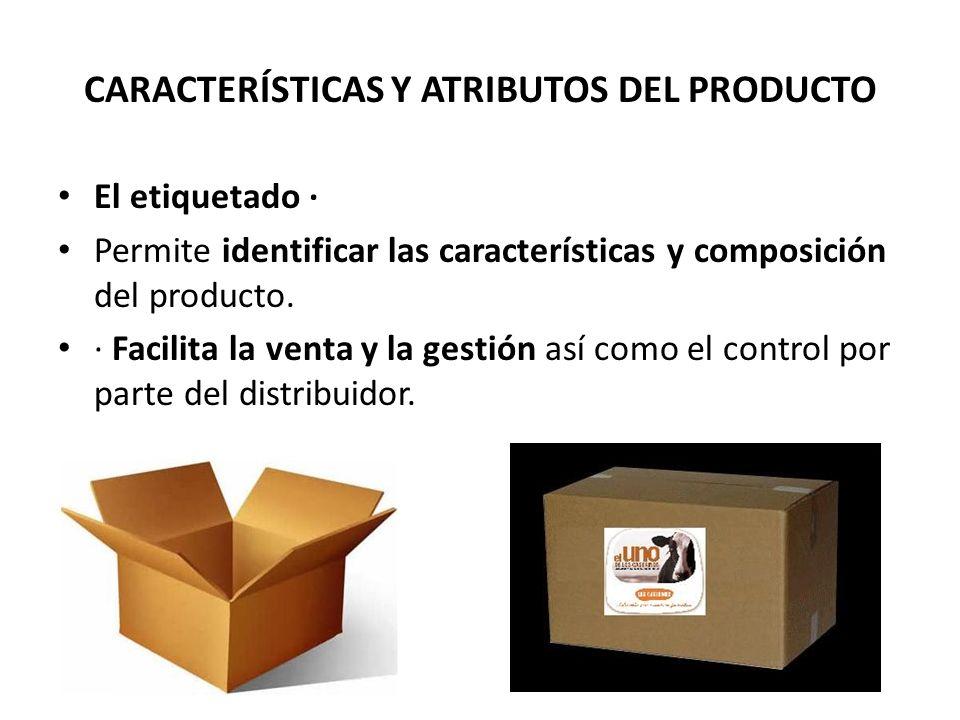 El etiquetado · Permite identificar las características y composición del producto. · Facilita la venta y la gestión así como el control por parte del