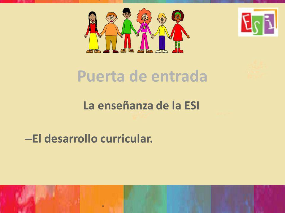 Puerta de entrada La enseñanza de la ESI – El desarrollo curricular.