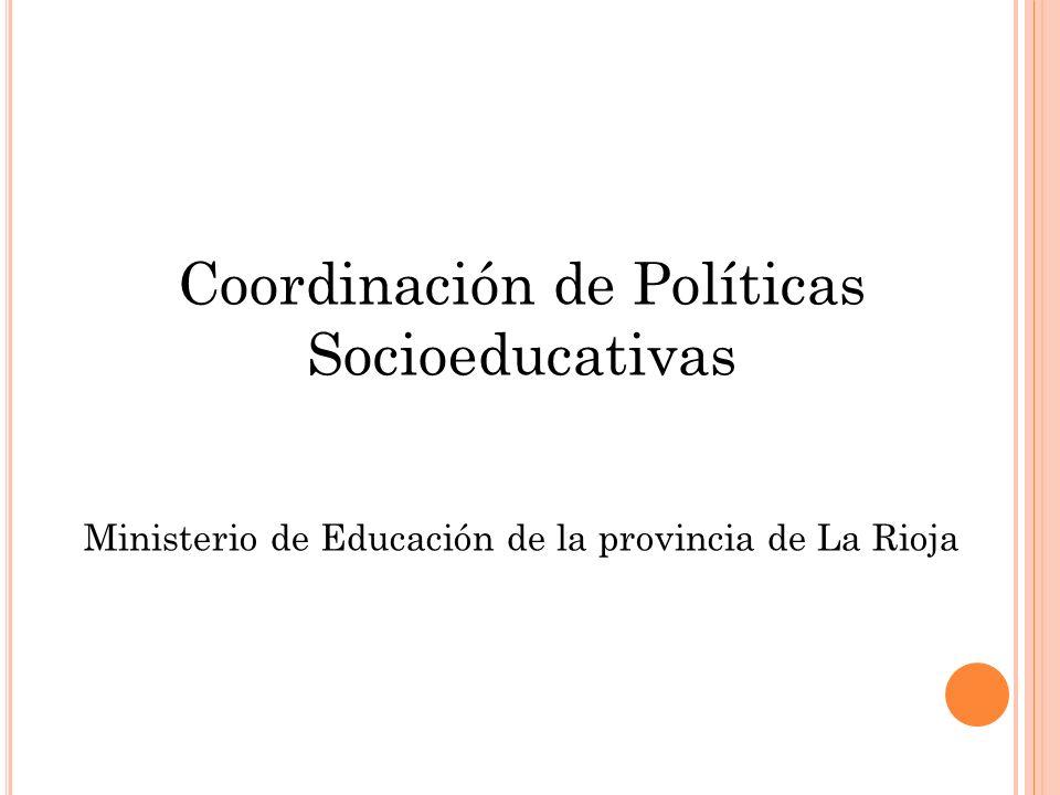 Coordinación de Políticas Socioeducativas Ministerio de Educación de la provincia de La Rioja